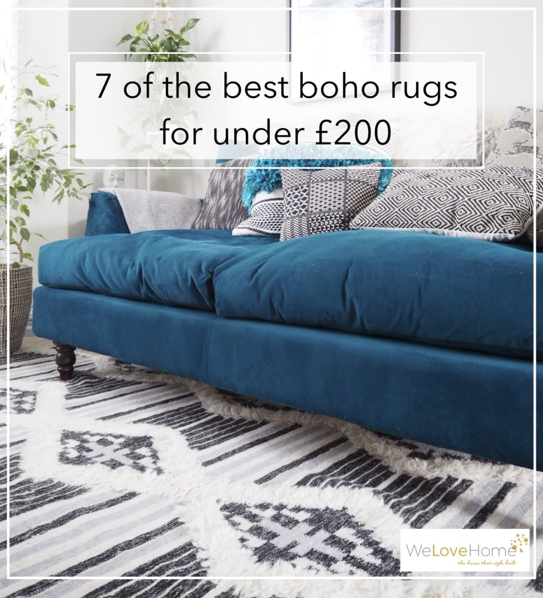 7 of the best boho rugs for under £200 by Interior Stylist + Design Blogger Maxine Brady from WeLoveHomeBlog