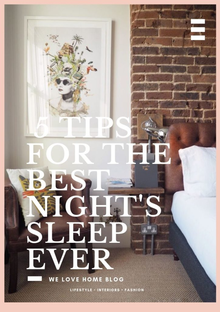 5 tips for the best nights' sleep ever from lifestyle blogger Maxine Brady thanks to Habitat and Artist Residence, Brighton.
