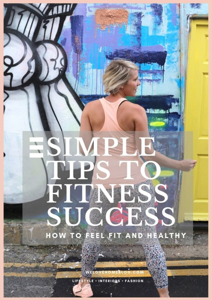 By following my 5 simple tips to fitness success, you'll start feeling fitter and happier instantly says lifestyle Blogger Maxine Brady