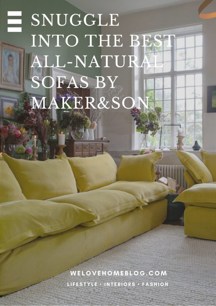 Have you wanted to make more ethical choices for your home? Take a look at family-run business Maker & Son who make super comfy natural sofas.AD