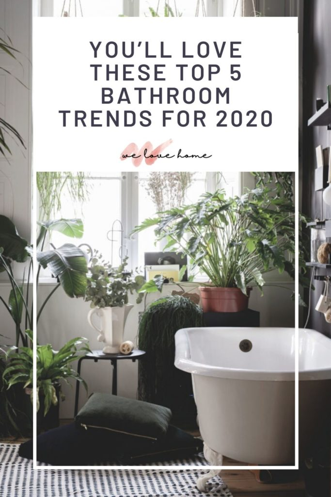 Looking to renovate your bathroom? STOP! Discover the Top 5 Bathroom Trends for 2020 before your choose your design says Interior Stylist Maxie Brady